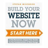 Stefan Mischook Web Design - Start Here: A No-Nonsense, Jargon Free Guide to the Fundamentals of Web Design